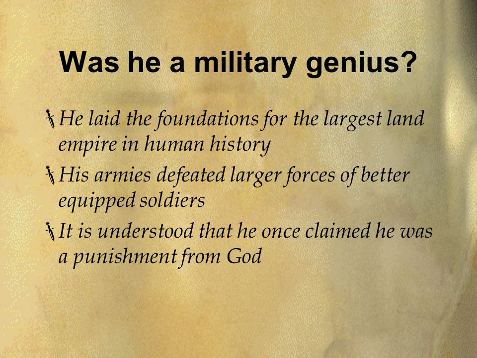 Was he a military genius.