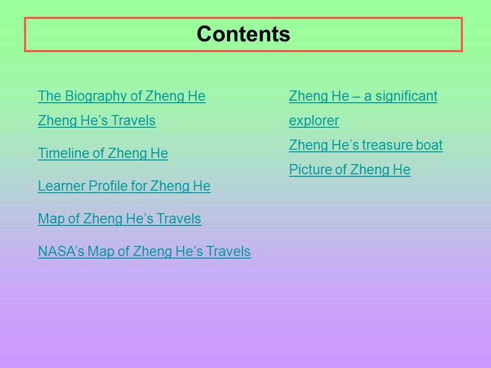 The Biography of Zheng He Zheng He's Travels Timeline of Zheng He Learner Profile for Zheng He Map of Zheng He's Travels NASA's Map of Zheng He's Trav
