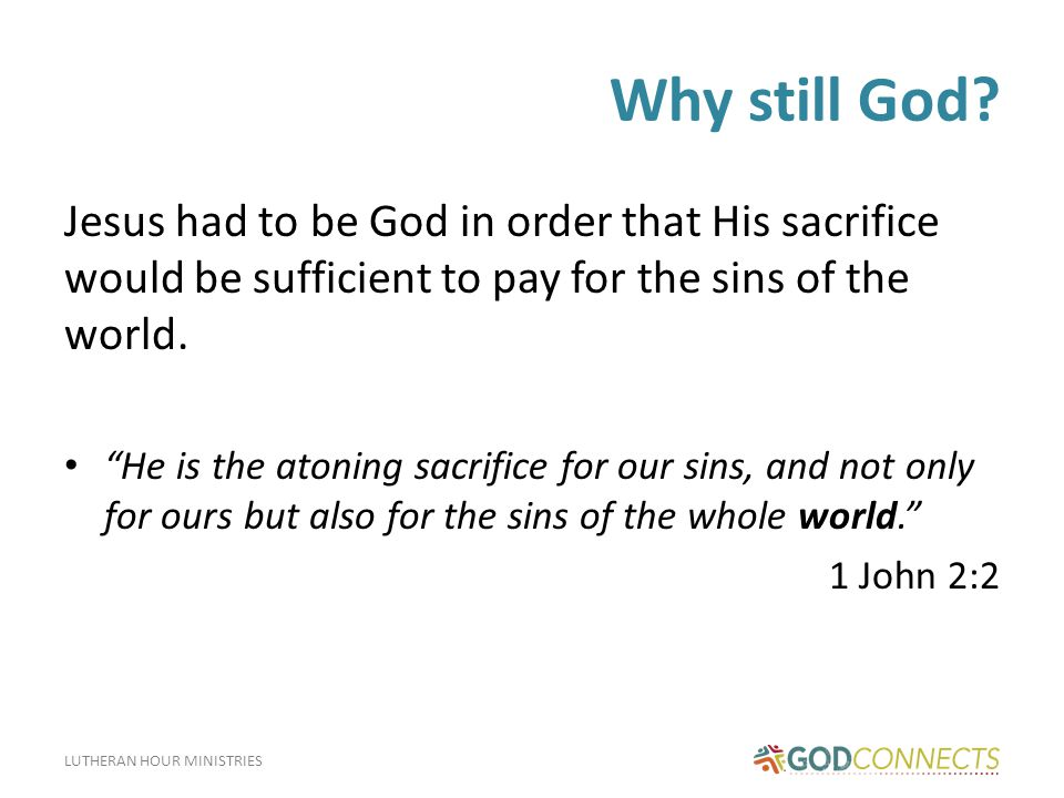 LUTHERAN HOUR MINISTRIES Why still God.