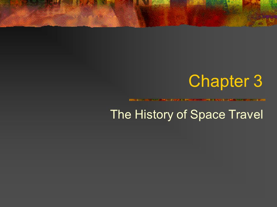 Chapter 3 The History of Space Travel