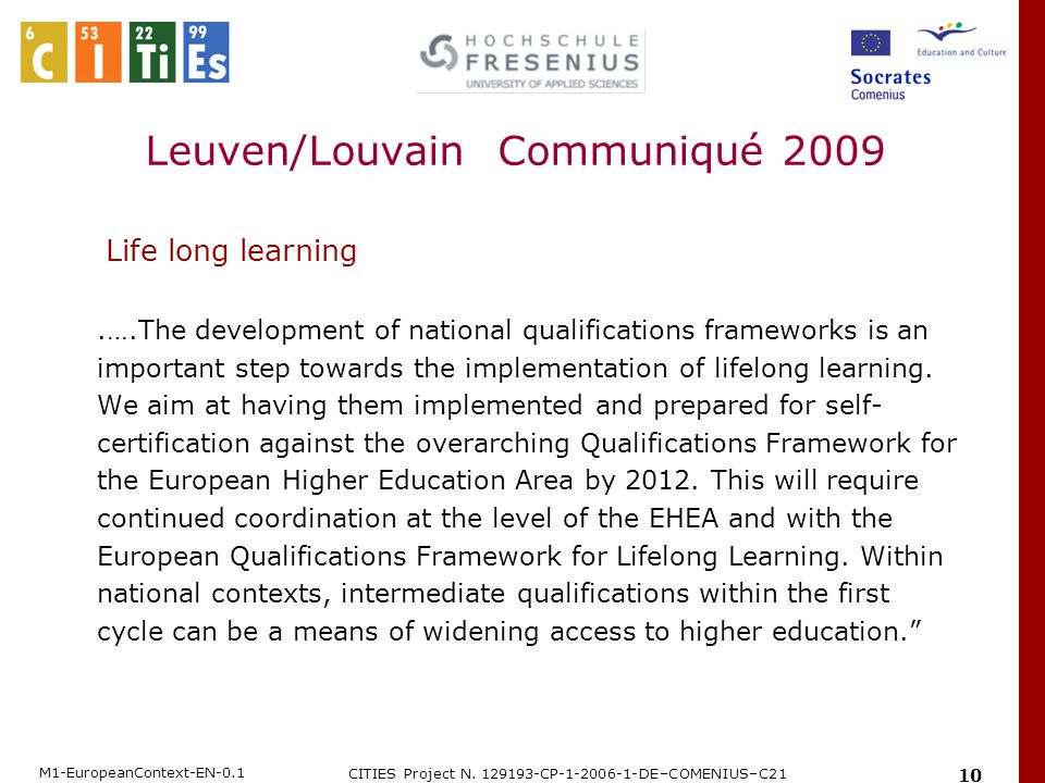 M1-EuropeanContext-EN-0.1 CITIES Project N. 129193-CP-1-2006-1-DE–COMENIUS–C21 10 Life long learning.….The development of national qualifications fram