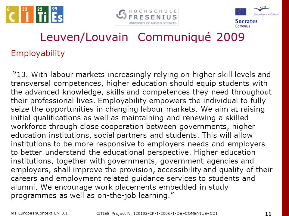 """M1-EuropeanContext-EN-0.1 CITIES Project N. 129193-CP-1-2006-1-DE–COMENIUS–C21 11 Employability """"13. With labour markets increasingly relying on highe"""