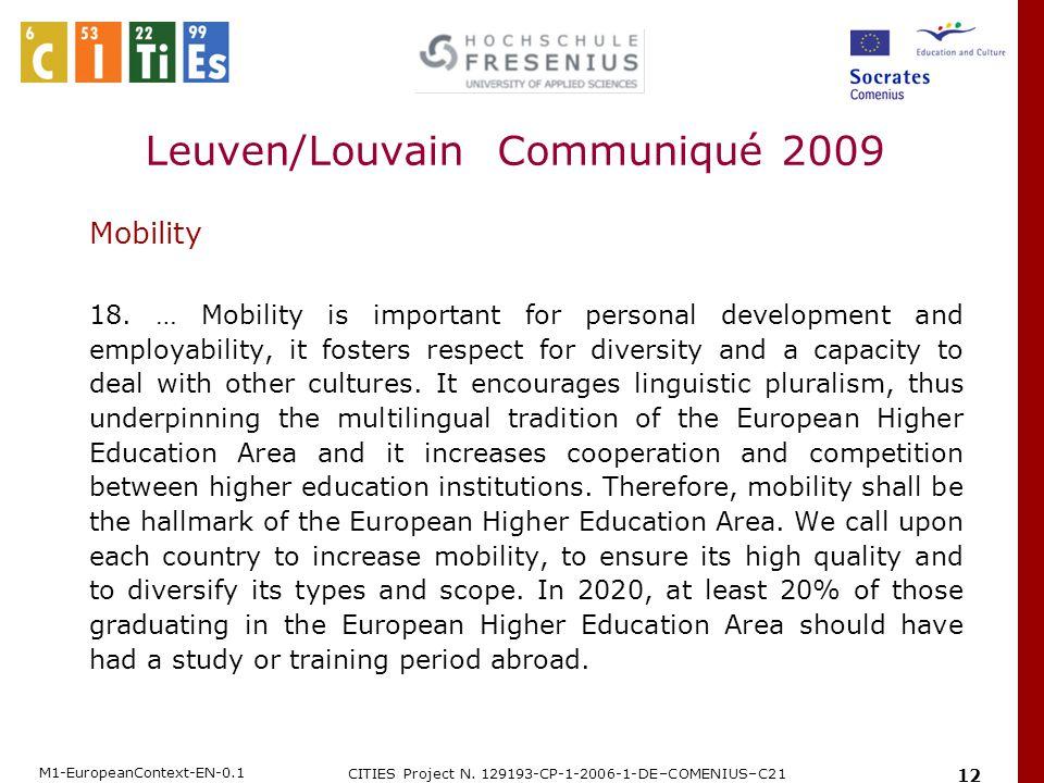 M1-EuropeanContext-EN-0.1 CITIES Project N. 129193-CP-1-2006-1-DE–COMENIUS–C21 12 Mobility 18. … Mobility is important for personal development and em