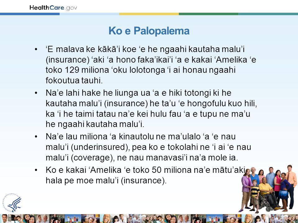 'E malava ke kākā'i koe 'e he ngaahi kautaha malu'i (insurance) 'aki 'a hono faka'ikai'i 'a e kakai 'Amelika 'e toko 129 miliona 'oku lolotonga 'i ai honau ngaahi fokoutua tauhi.