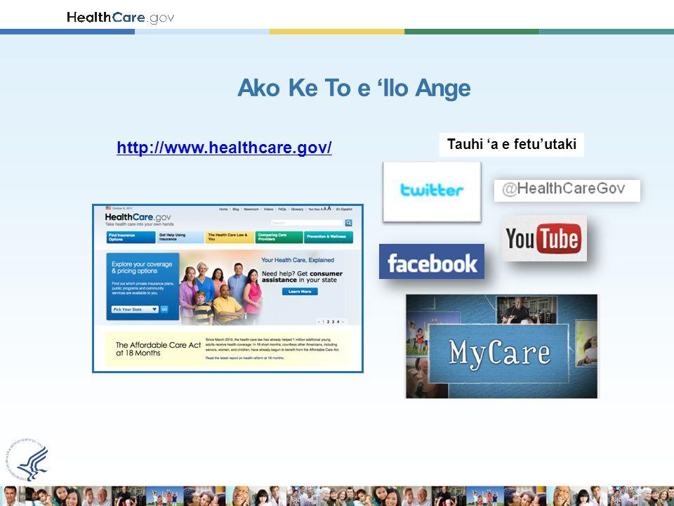 Ako Ke To e 'Ilo Ange http://www.healthcare.gov/ Tauhi 'a e fetu'utaki