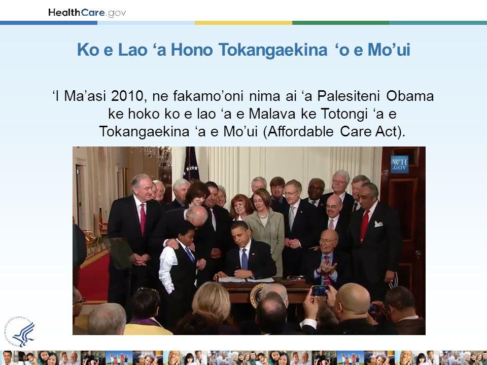 'I Ma'asi 2010, ne fakamo'oni nima ai 'a Palesiteni Obama ke hoko ko e lao 'a e Malava ke Totongi 'a e Tokangaekina 'a e Mo'ui (Affordable Care Act).
