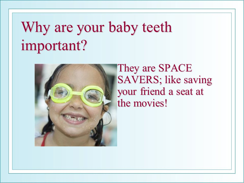 Why are your baby teeth important.