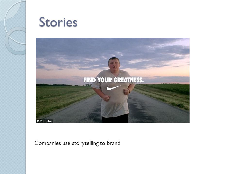 Stories Companies use storytelling to brand