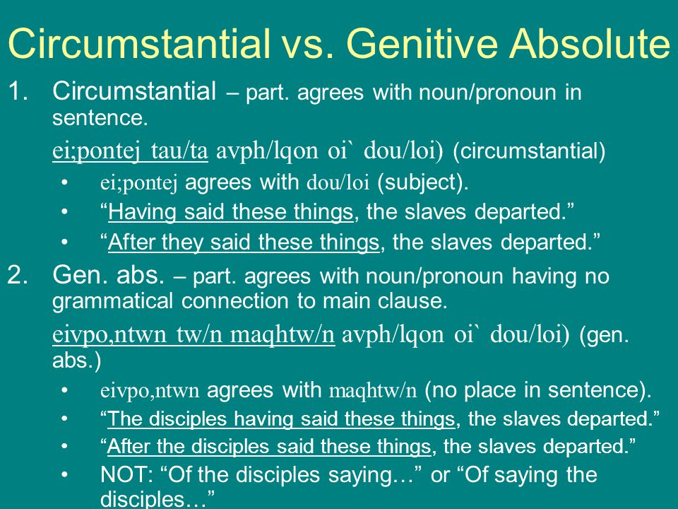 Circumstantial vs. Genitive Absolute 1.Circumstantial – part.