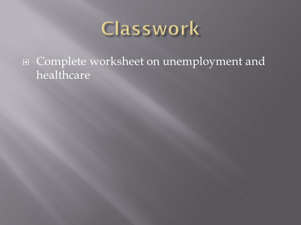  Complete worksheet on unemployment and healthcare
