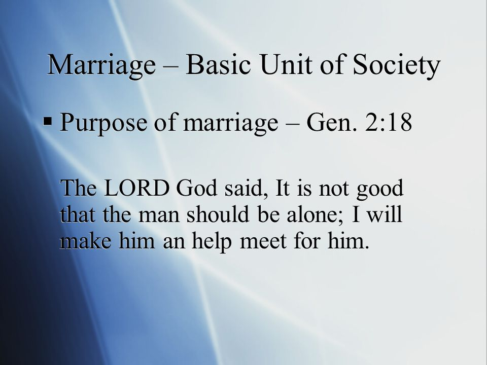 Marriage – Basic Unit of Society  Purpose of marriage – Gen.
