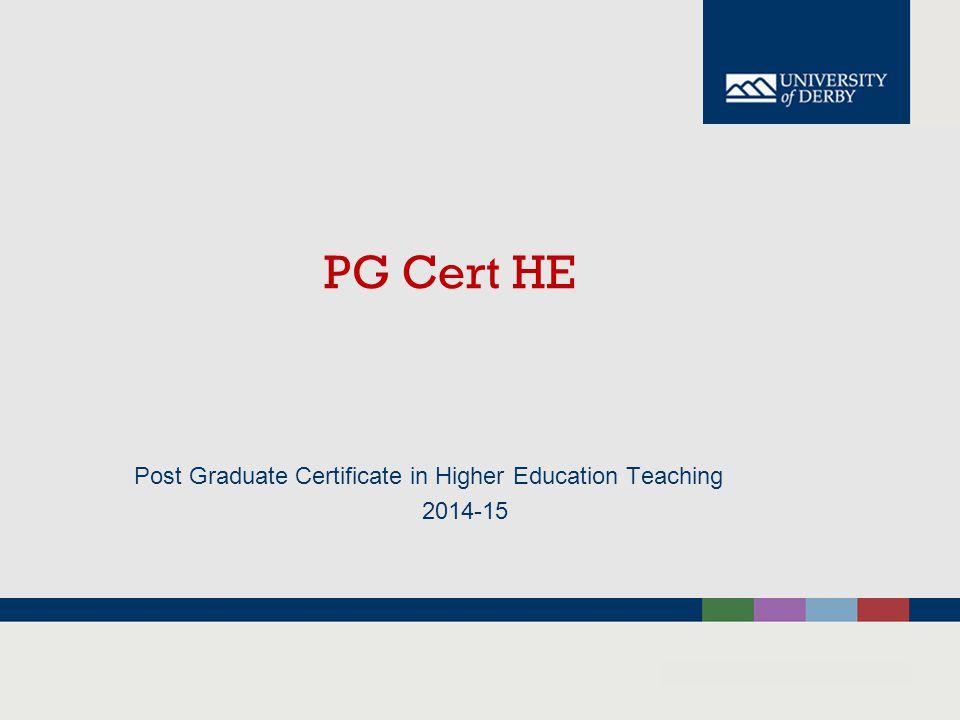 PG Cert HE Post Graduate Certificate in Higher Education Teaching 2014-15