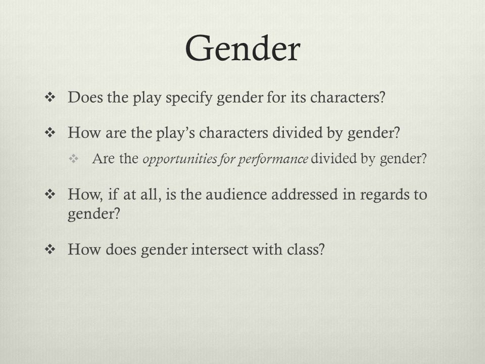 Gender  Does the play specify gender for its characters.