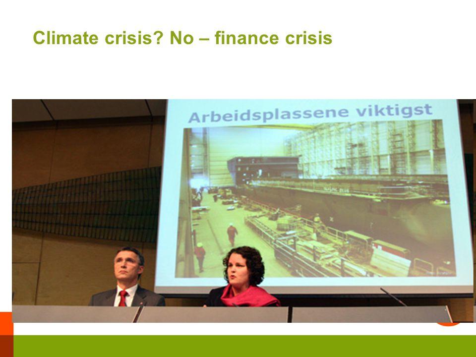 Climate crisis No – finance crisis