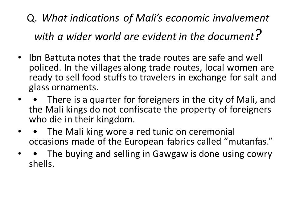 Q.What indications of Mali's economic involvement with a wider world are evident in the document .