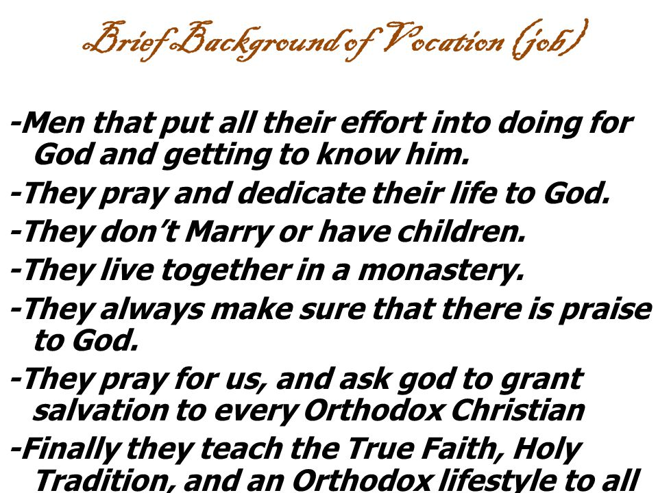 Brief Background of Vocation (job) -Men that put all their effort into doing for God and getting to know him.