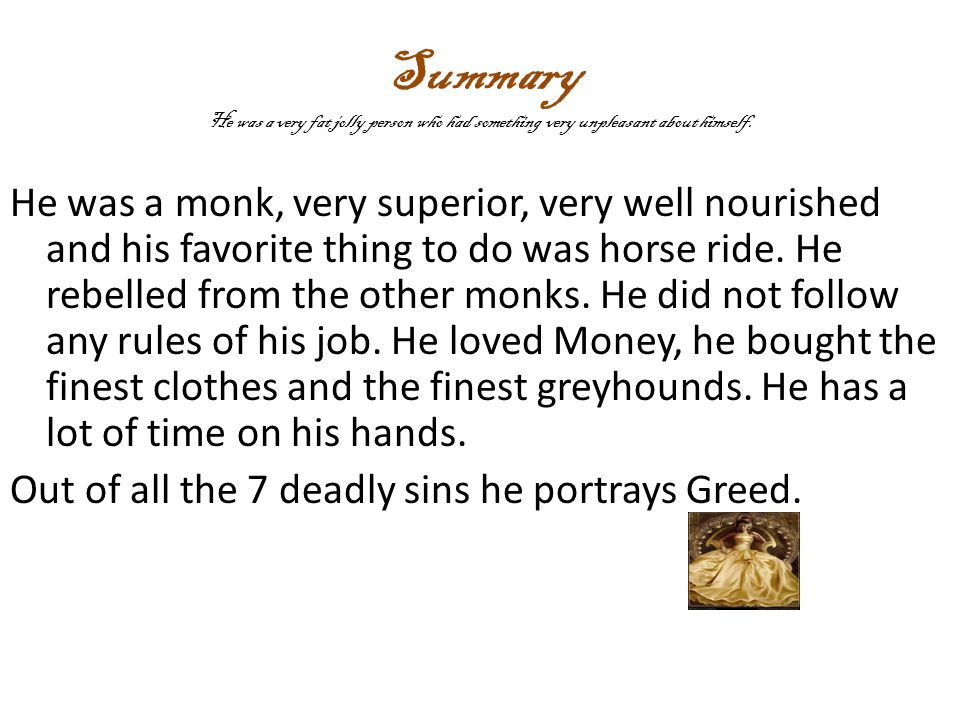 Summary He was a monk, very superior, very well nourished and his favorite thing to do was horse ride.