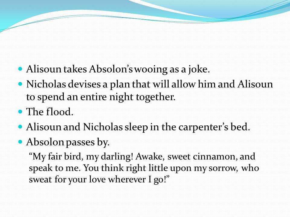Alisoun takes Absolon's wooing as a joke.