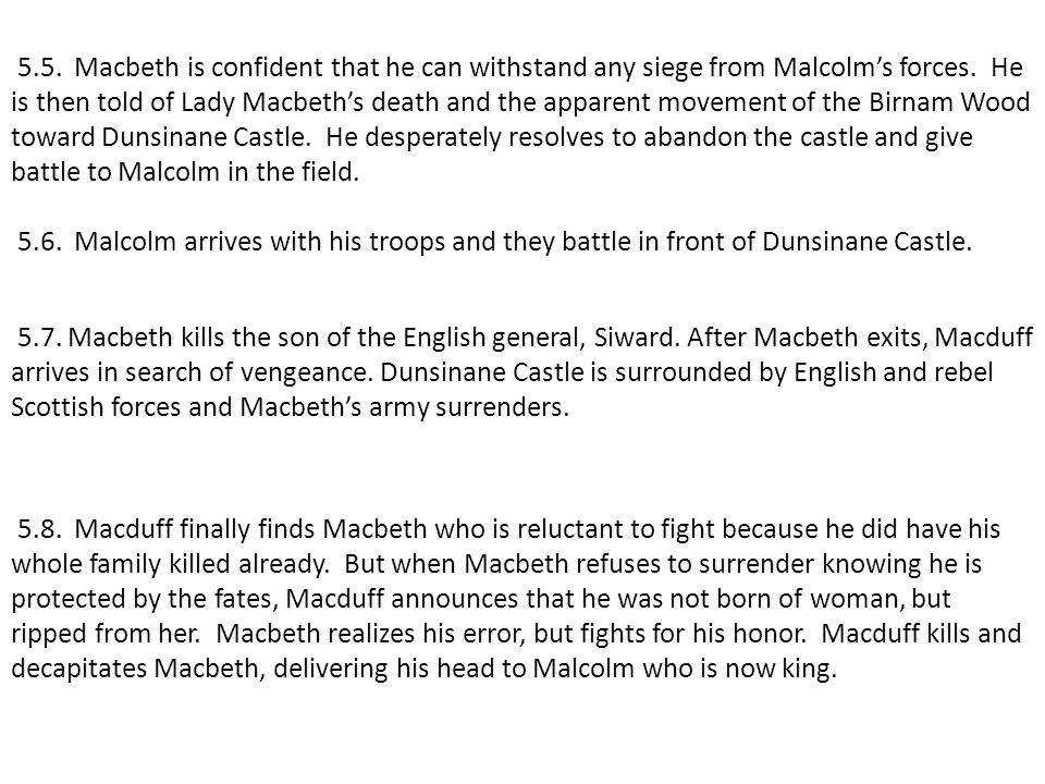5.5. Macbeth is confident that he can withstand any siege from Malcolm's forces.