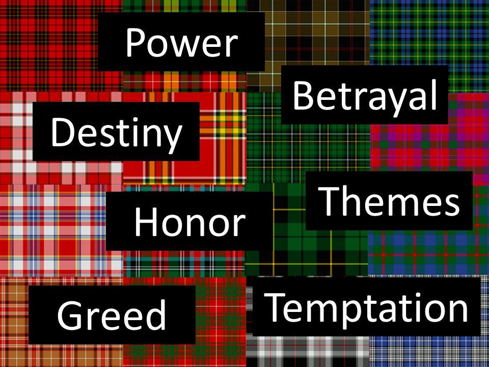 Power Themes Betrayal Temptation Greed Destiny Honor