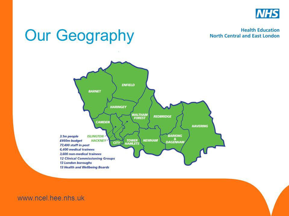 www.hee.nhs.uk www.ncel.hee.nhs.uk Our Geography