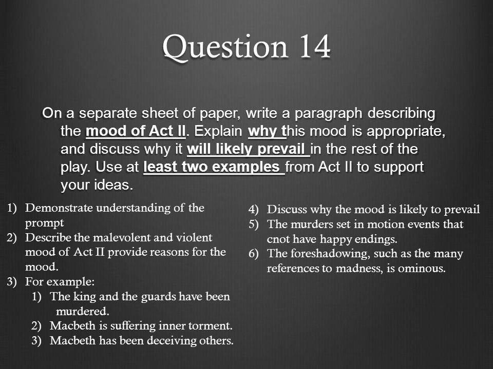 Question 14 On a separate sheet of paper, write a paragraph describing the mood of Act II. Explain why this mood is appropriate, and discuss why it wi