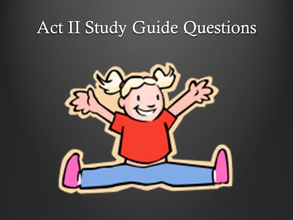 Act II Study Guide Questions