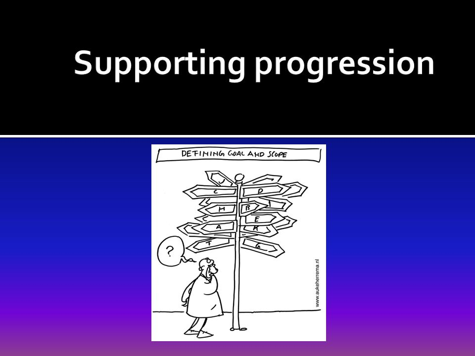 Supporting progression