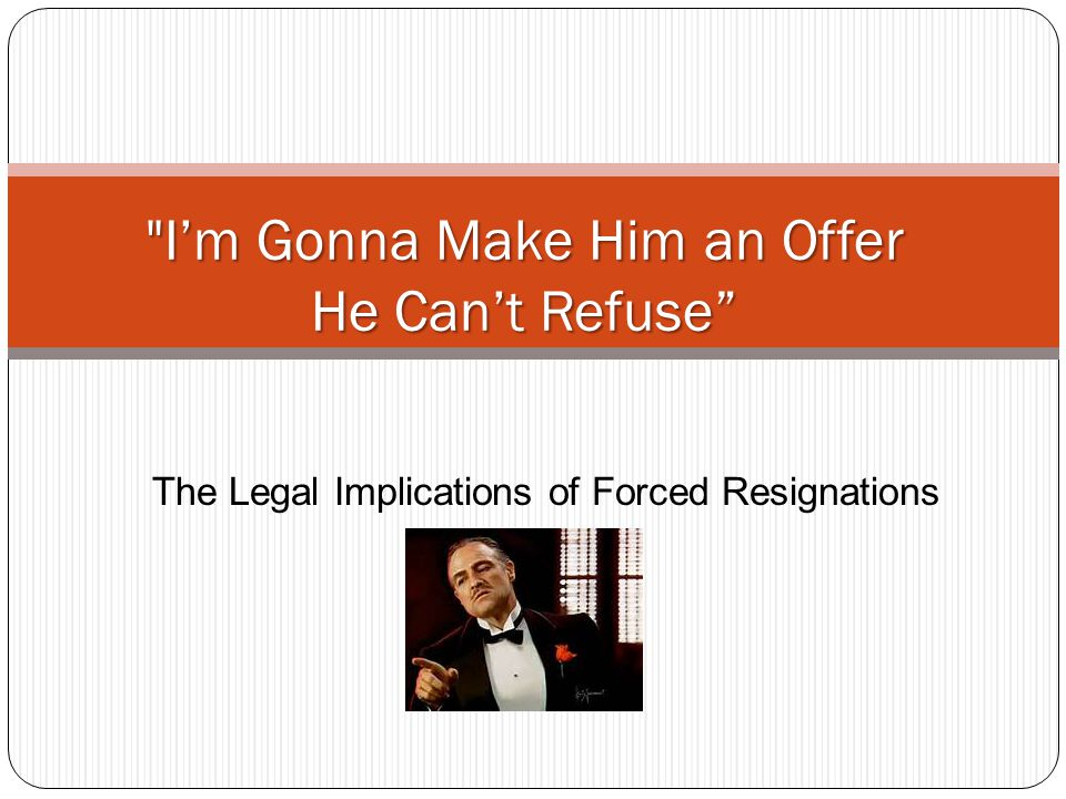The Legal Implications of Forced Resignations