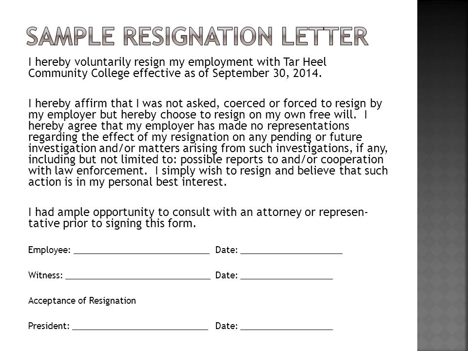 I hereby voluntarily resign my employment with Tar Heel Community College effective as of September 30, 2014.