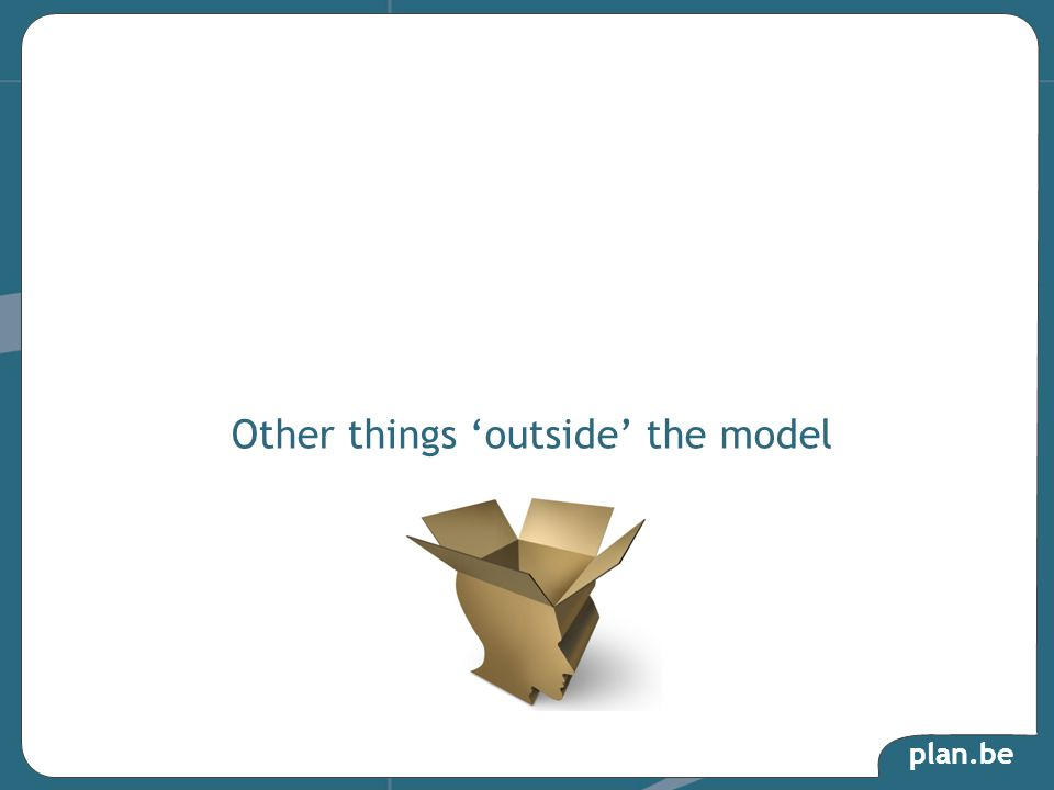 plan.be Other things 'outside' the model