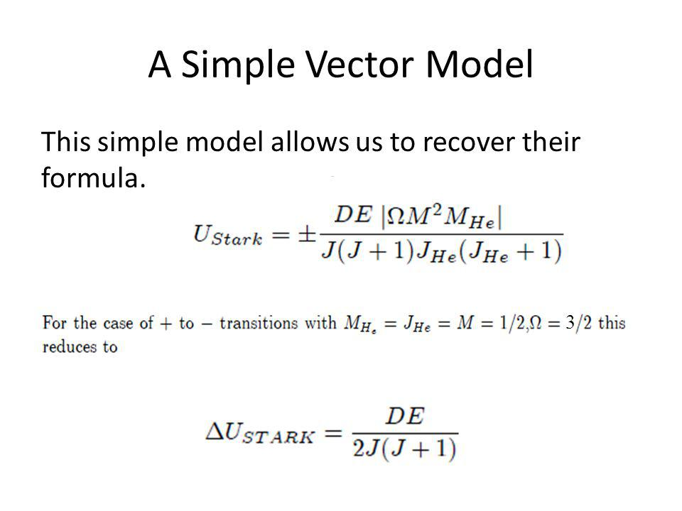 A Simple Vector Model This simple model allows us to recover their formula. 3