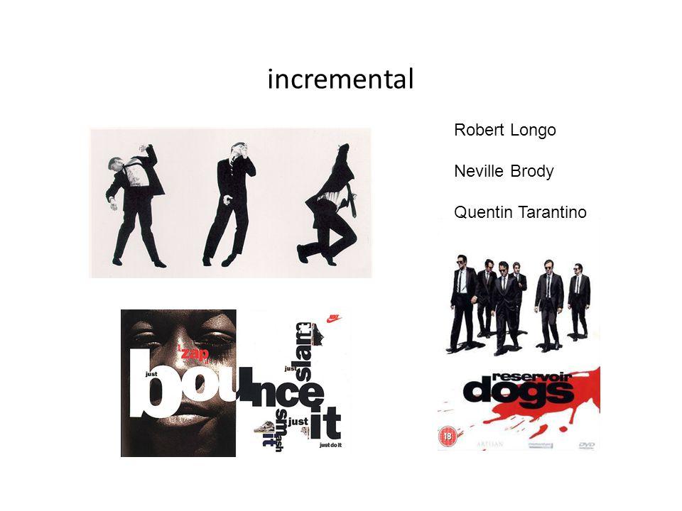 incremental Robert Longo Neville Brody Quentin Tarantino