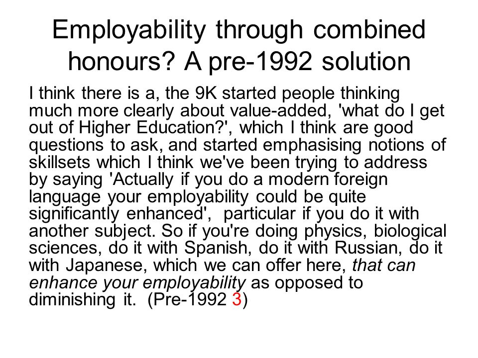 Employability through combined honours.