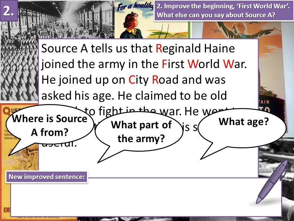 Source A tells us that Reginald Haine joined the army in the First World War.
