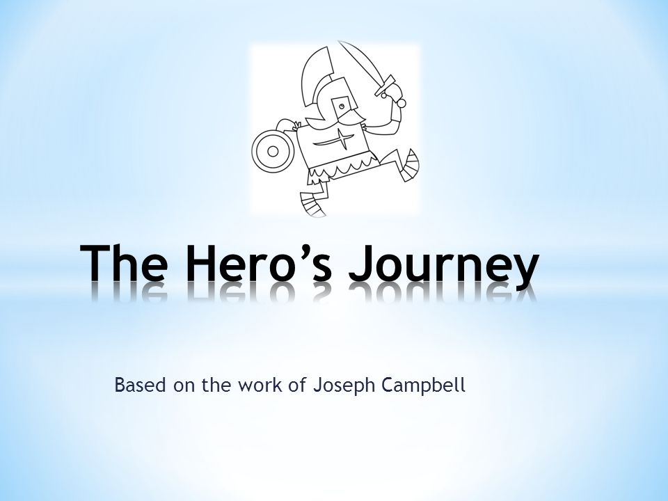 Based on the work of Joseph Campbell