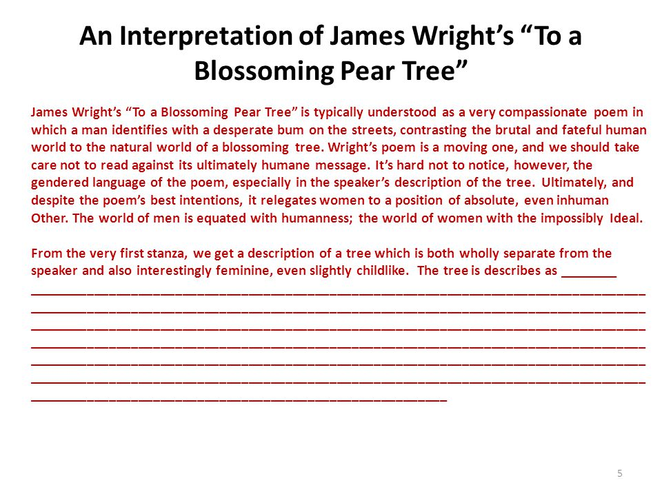 "An Interpretation of James Wright's ""To a Blossoming Pear Tree"" 5 James Wright's ""To a Blossoming Pear Tree"" is typically understood as a very compass"