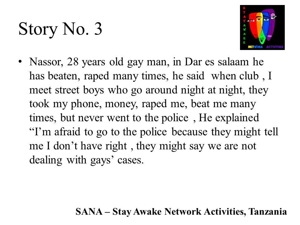SANA – Stay Awake Network Activities, Tanzania Story No. 3 Nassor, 28 years old gay man, in Dar es salaam he has beaten, raped many times, he said whe
