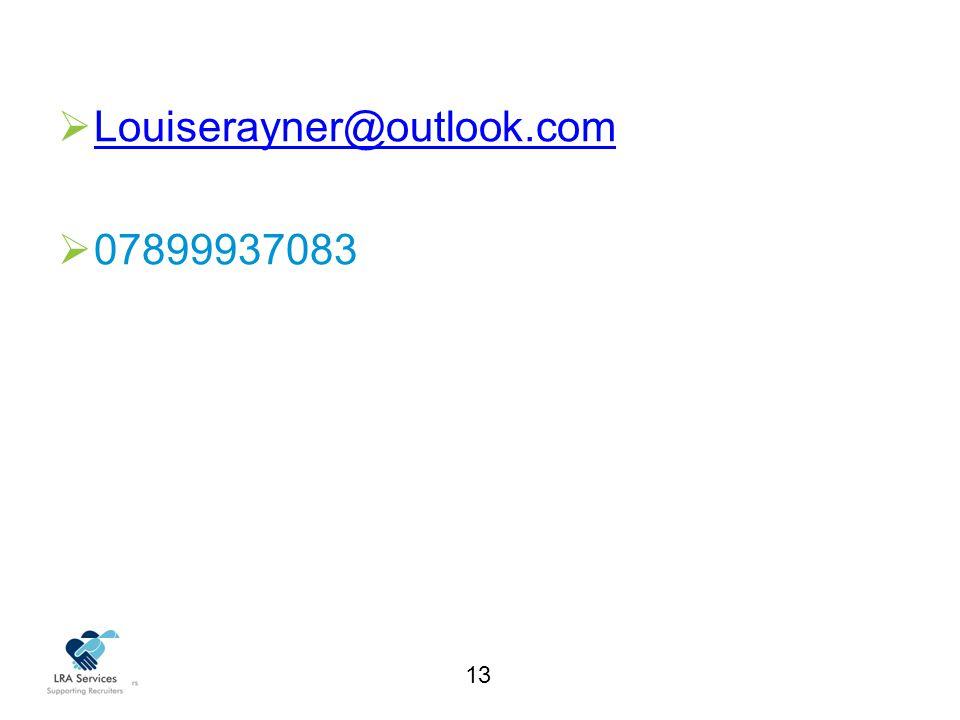 13  Louiserayner@outlook.com Louiserayner@outlook.com  07899937083