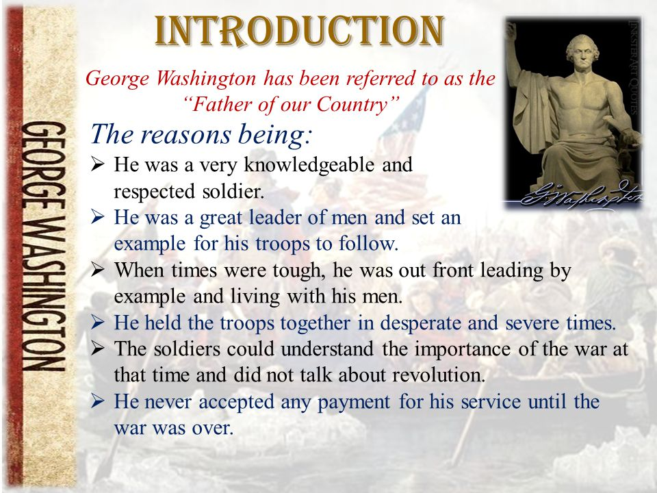 Introduction As a person:  Washington was a man of great humility.
