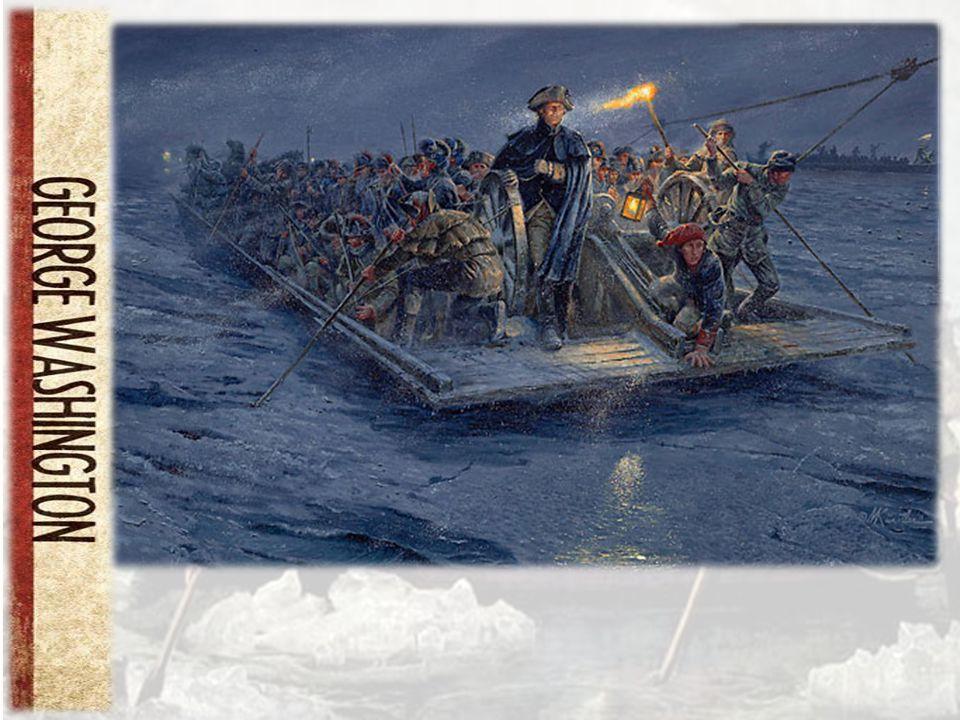Washington Crossing the Delaware River December 25 th, 1776 Painting by the German Artist Emmanuel Leutz