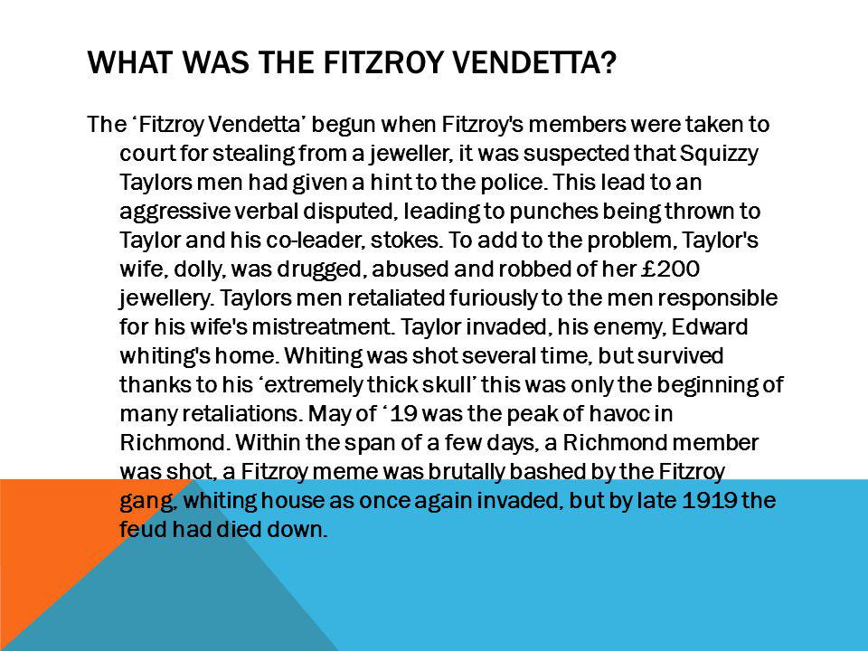 WHAT WAS THE FITZROY VENDETTA.
