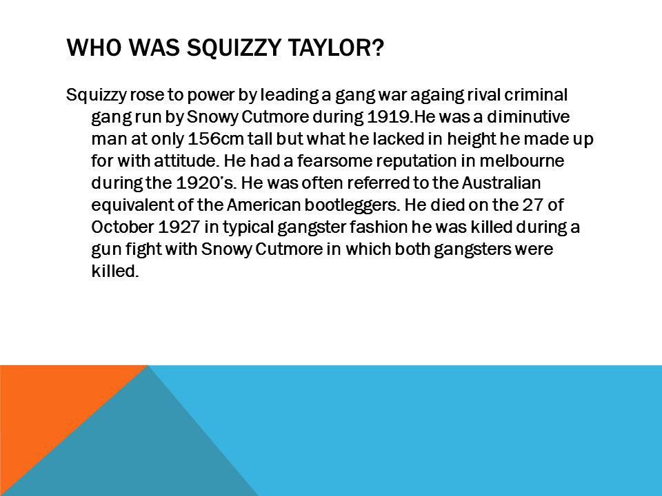 WHO WAS SQUIZZY TAYLOR.