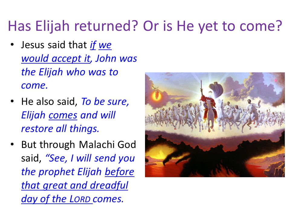 THE PROPHETIC WORDS OF MALACHI See, I will send you the prophet Elijah before that great and dreadful day of the LORD comes.