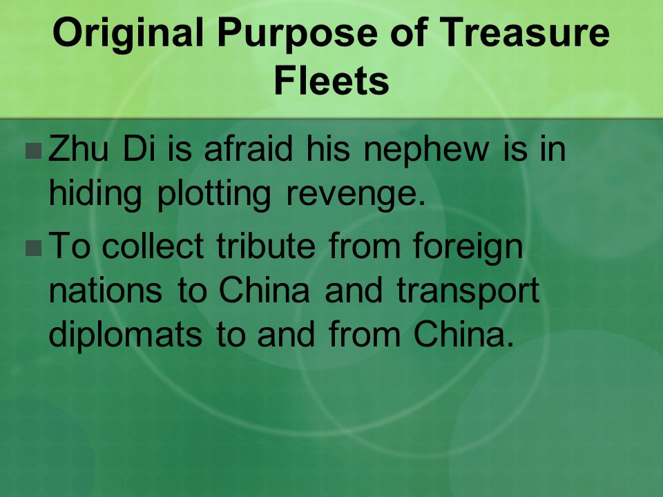 Original Purpose of Treasure Fleets Zhu Di is afraid his nephew is in hiding plotting revenge.