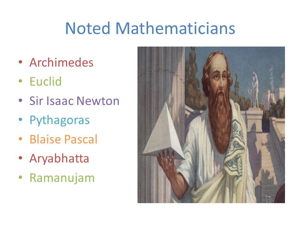 Noted Mathematicians Archimedes Euclid Sir Isaac Newton Pythagoras Blaise Pascal Aryabhatta Ramanujam