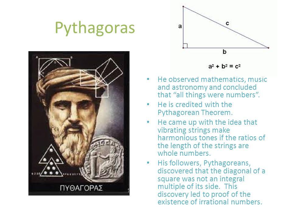 Pythagoras He observed mathematics, music and astronomy and concluded that all things were numbers .