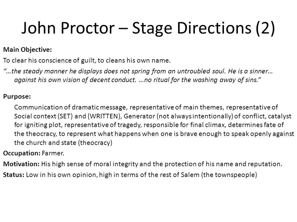 John Proctor – General Points A strong male role which becomes increasingly demanding as the play's plot unfolds.