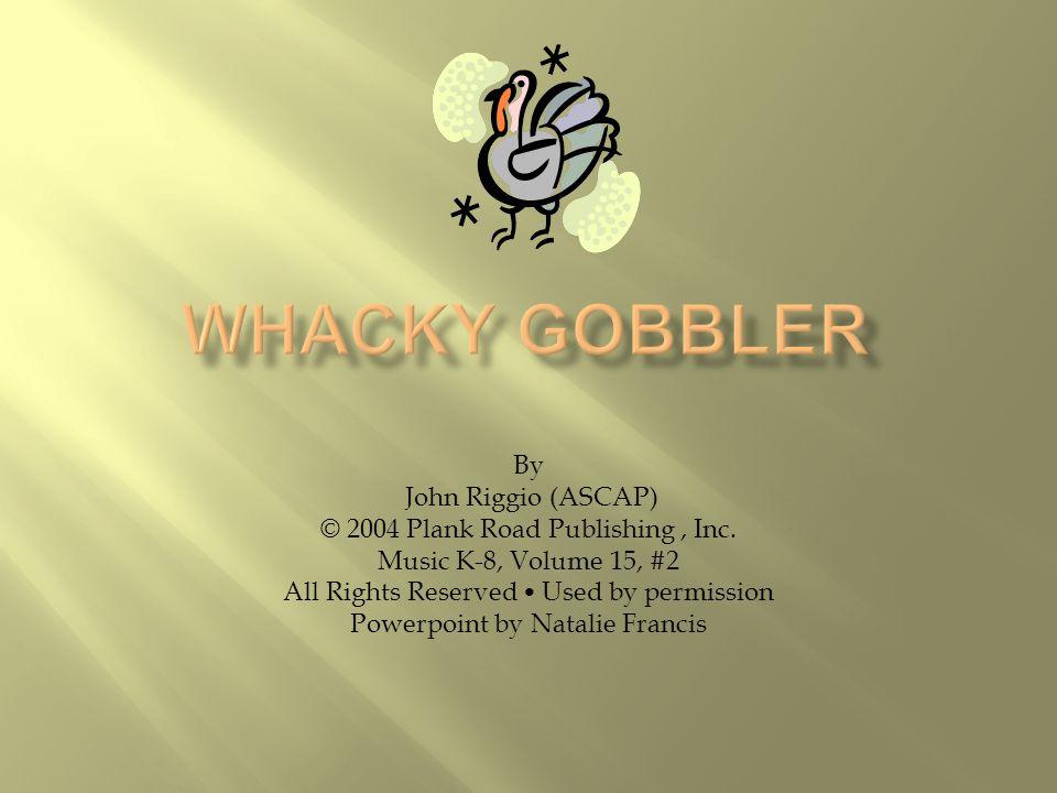 By John Riggio (ASCAP) © 2004 Plank Road Publishing, Inc.