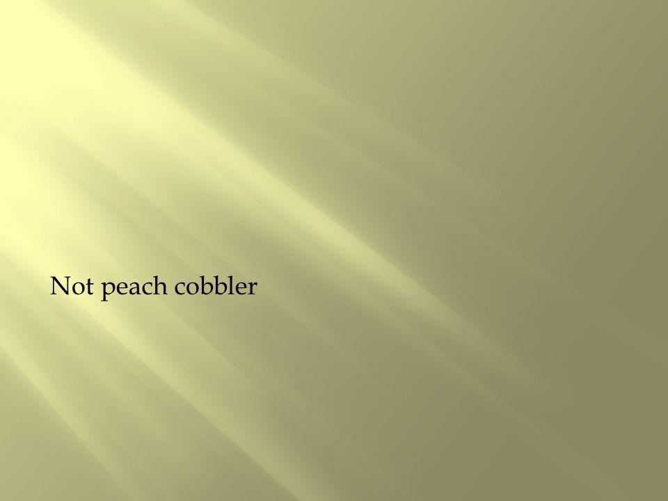 Not peach cobbler
